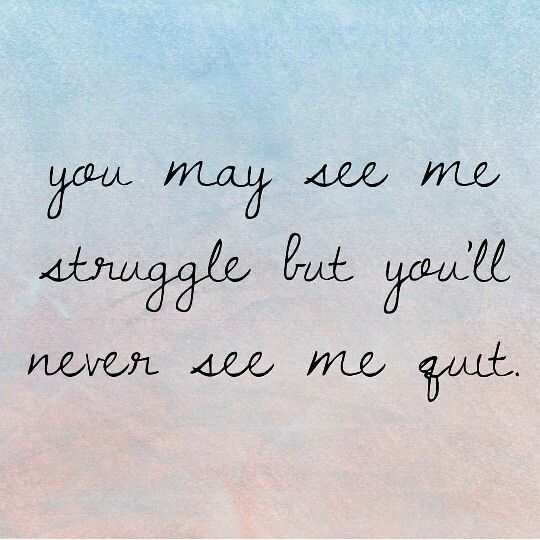 You may see me struggle but you'll never see me quit! #fighter #endowarrior