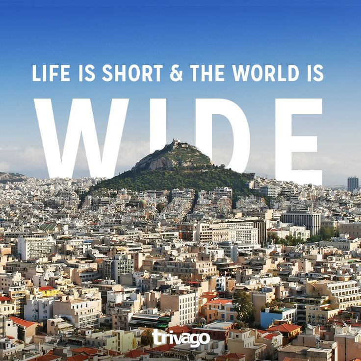 Travel Quotes Life is short & the world is wide Best