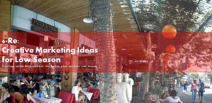 http://theorama.id/blog/6-re-creative-marketing-ideas-for-low-season/