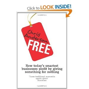 Free: How today's smartest businesses profit by giving something for nothing by Chris Anderson