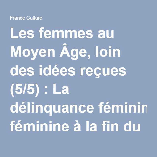 Les femmes au Moyen Âge, loin des idées reçues (5/5) : La délinquance féminine à la fin du Moyen-Âge / Deuxième partie : Lewis Trondheim