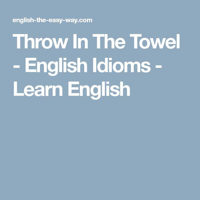 Throw In The Towel - English Idioms - Learn English