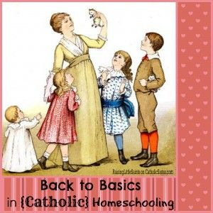 Back to Basics in {Catholic} Homeschooling - Catholic Sistas