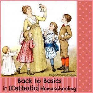 Back to Basics in {Catholic} Homeschooling - Catholic Sistas