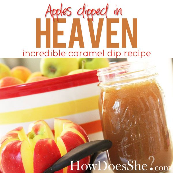 Apples dipped in heaven (caramel dipping sauce)
