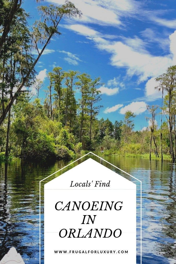 Family Fun In Orlando Fl Canoe Outing At Shingle Creek Regional Park Frugal For Luxury Travel Luxury Family Travel Family Vacation Planning
