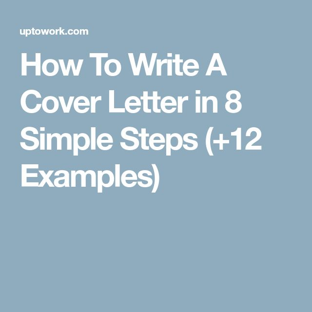 How To Write A Cover Letter in 8 Simple Steps (+12 Examples)