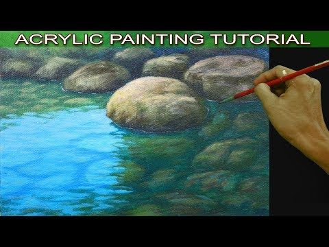 Acrylic Painting Tutorial on how to Paint Shallow River with Reflections and Underwater Rocks - YouTube