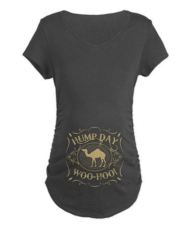 Charcoal 'Hump Day Woo-Hoo!' Maternity Tee - Women by CafePress #zulily #zulilyfinds