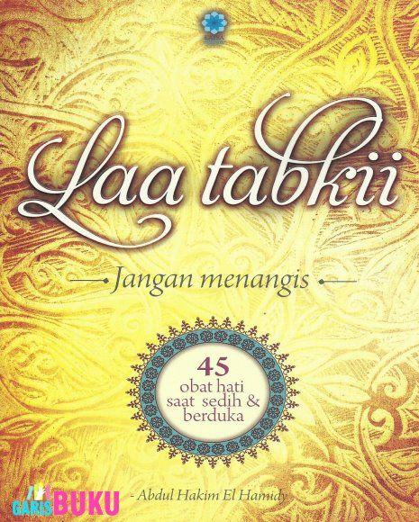 LAA TABKII – Jangan Menangis | http://garisbuku.com/shop/laa-tabkii-jangan-menangis/  |  Toko Buku Online GarisBuku.com  |  02194151164  -  081310203084