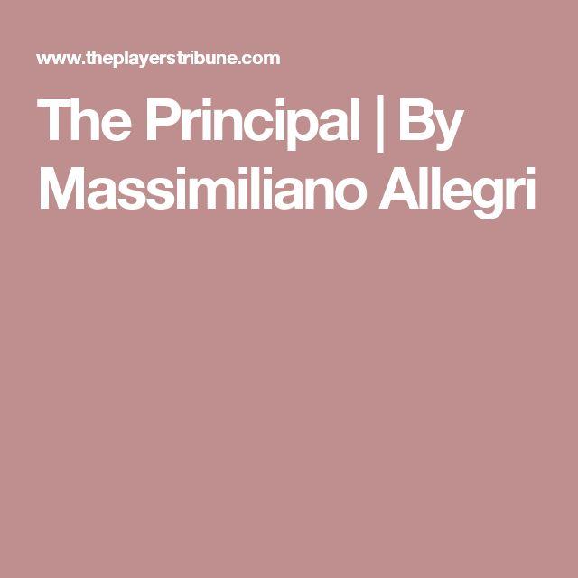 The Principal | By Massimiliano Allegri