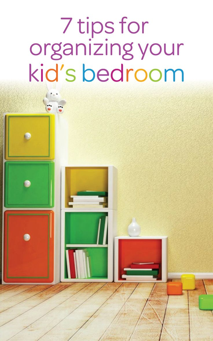 7 Tips For Organizing Your Kidu0027s Bedrooms