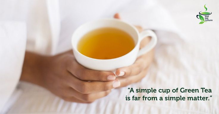 """A simple cup of Green tea is far from a simple matter.""  """