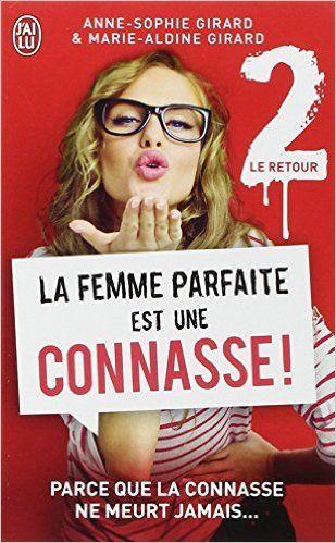 Amazon.fr - La femme parfaite est une connasse 2 - Anne-Sophie Girard et Marie-Aldine Girard - Livres