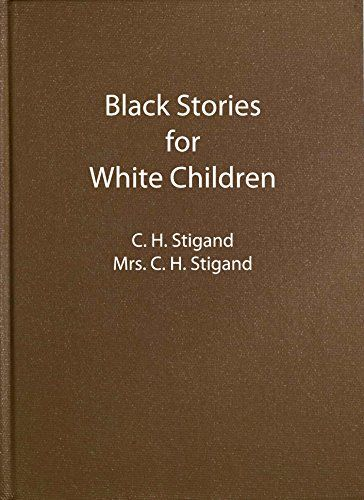 Black Tales for White Children (Illustrated Edition) (Classic Fiction Book 20) by [Stigand, C. H., Stigand, Mrs. C. H.]