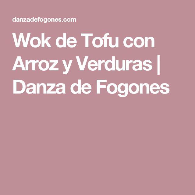 Wok de Tofu con Arroz y Verduras | Danza de Fogones