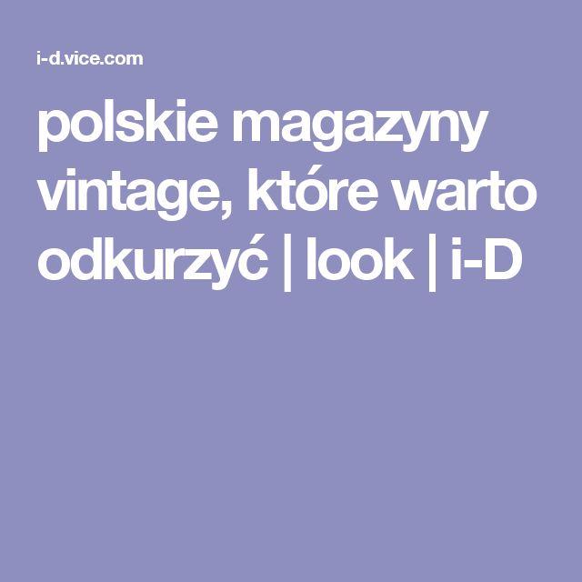polskie magazyny vintage, które warto odkurzyć | look | i-D