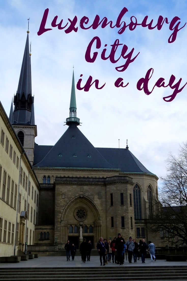 Day Trip to Luxembourg City The Capital City of the