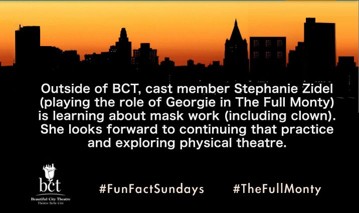 Outside of BCT, cast member Stephanie Zidel (playing the role of Georgie in The Full Monty) is learning about mask work (including clown). She looks forward to continuing that practice and exploring physical theatre. #FunFactSundays #TheFullMonty #Montreal