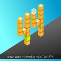 feeder sound 44 mixed by Night Talk by feeder sound on SoundCloud