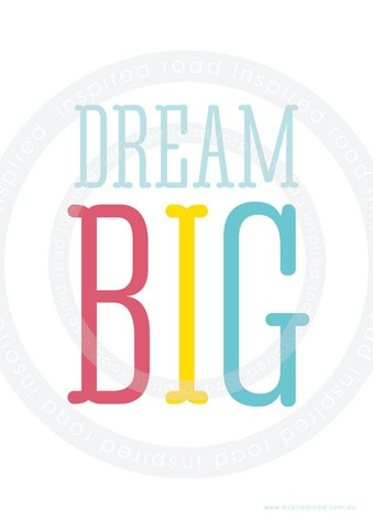 Inspirational quotes to live by, kids poster  'dream big' poster by www.inspiredroad.com