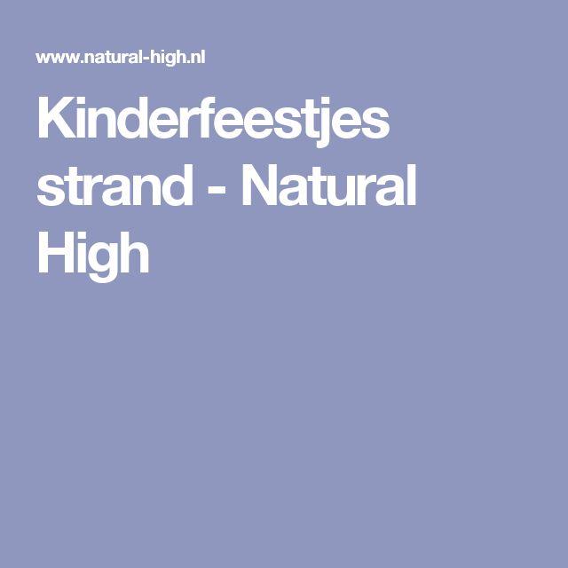 Kinderfeestjes strand - Natural High