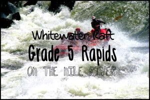 Grade 5 Whitewater Rafting the Nile River in Uganda #HippieinHeels