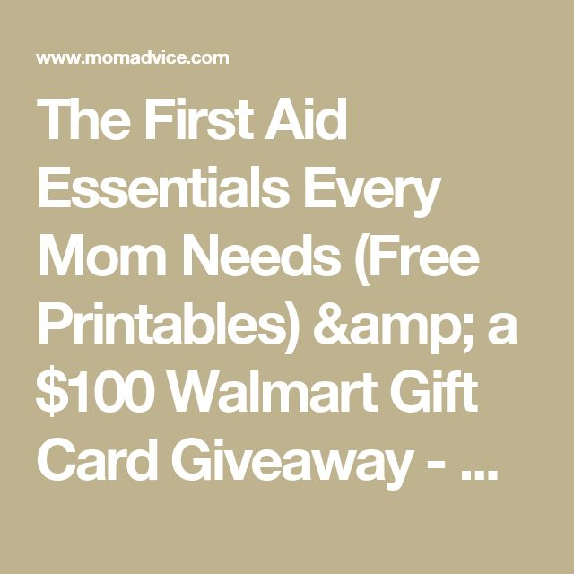 The First Aid Essentials Every Mom Needs (Free Printables) & a $100 Walmart Gift Card Giveaway - MomAdvice