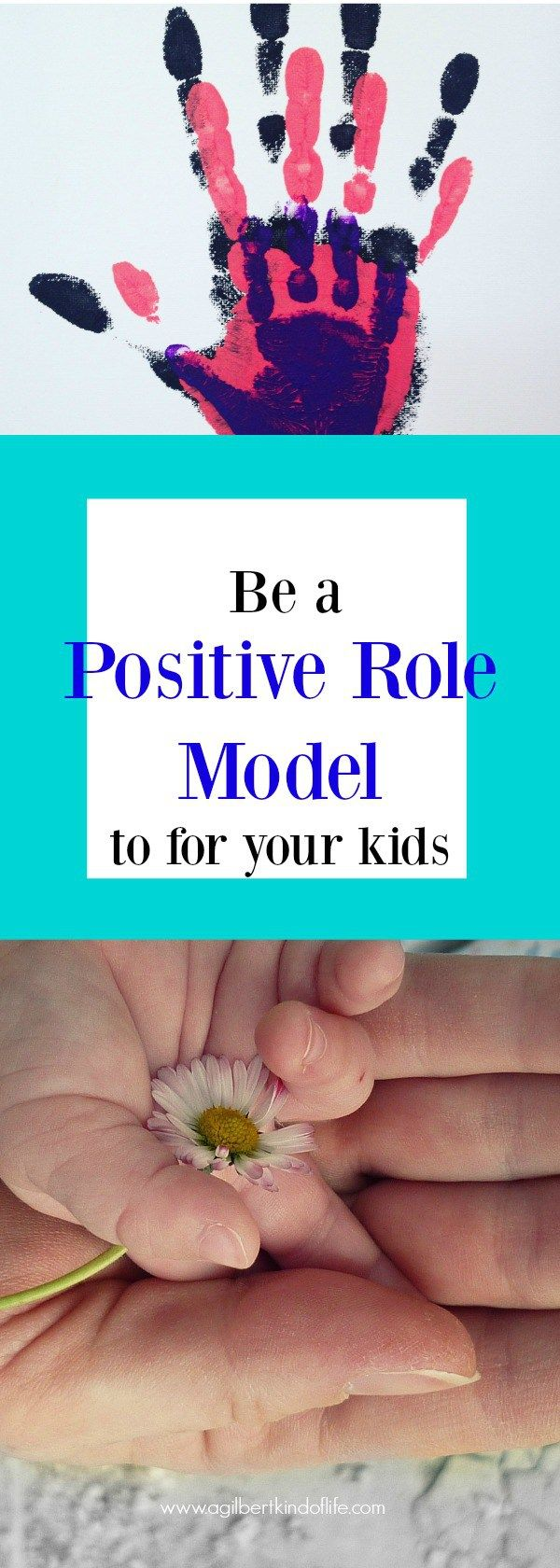 Becoming A Positive Role Model For Our Children May Be One Of Our Most  Important Jobs