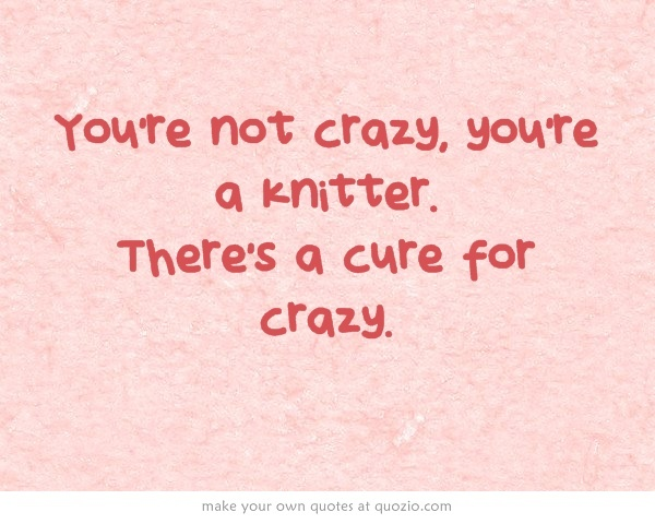 Pinterest Crazy Quotes: 148 Best Images About Knit And Crochet Fun On Pinterest