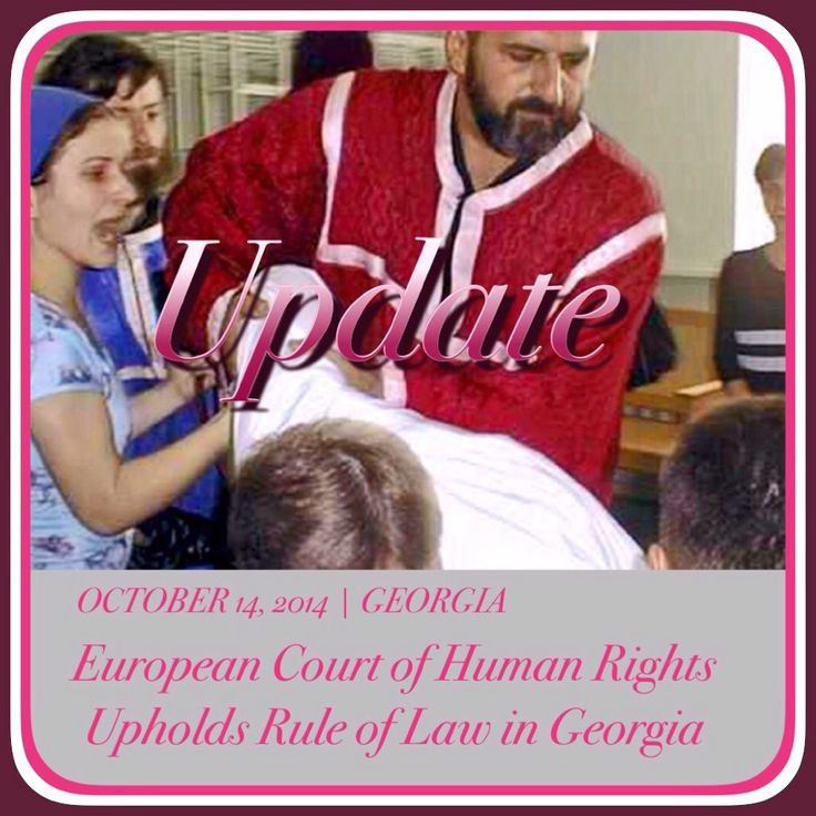 """European Court of Human Rights Upholds Rule of Law in Georgia. On October 7, 2014, the ECHR ruled in favor of Jehovah's Witnesses in the Republic of Georgia. Authorities were found guilty of violating the Witnesses' religious freedom and other human rights. To read the full story, please go to JW.org > Newsroom > Legal Development > By Region > Europe > Georgia > October 14, 2014 """"European Court of Human Rights Upholds Rule of Law in Georgia."""""""