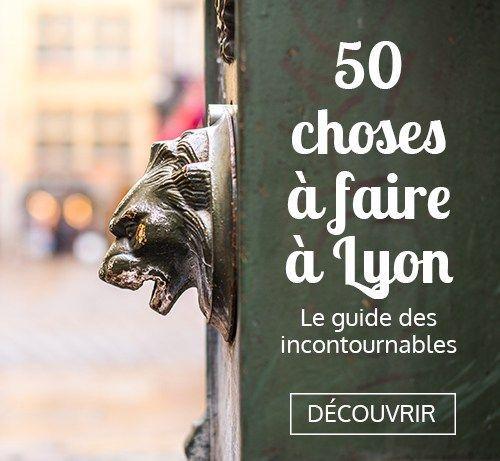 Les 50 choses à faire à Lyon : le guide des incontournables • Inside Lyon