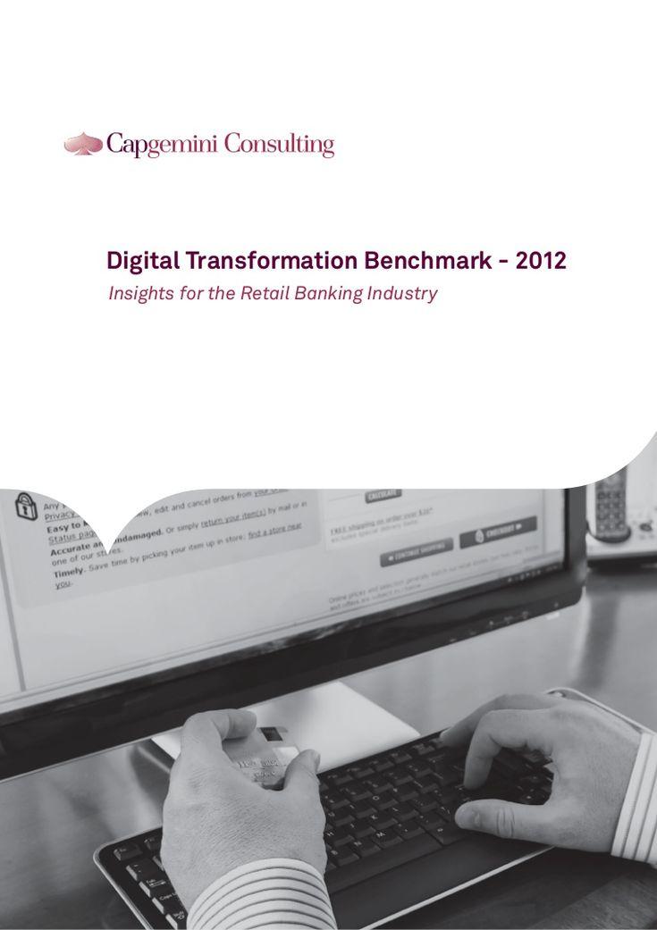 Digital Transformation in the Banking Industry via @Capgemini Consulting  by Osvaldo van Nieuwenhove in Slideshare