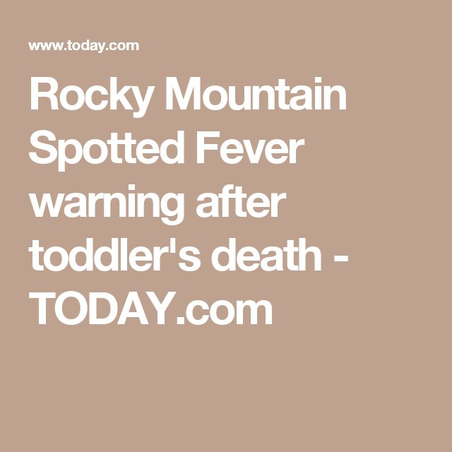 Rocky Mountain Spotted Fever warning after toddler's death - TODAY.com