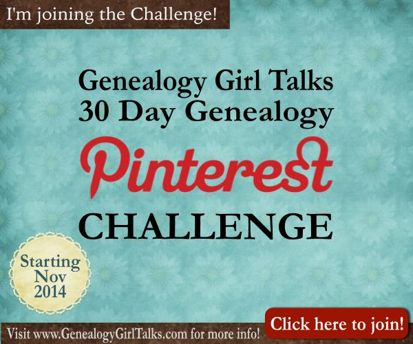 I'm joining the 30 Day Genealogy Pinterest Challenge by Genealogy Girl Talks! Click the pin to learn more! Pin it to join!