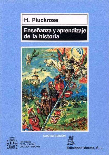Ensenanza y Aprendizaje de La Historia (Coedición Ministerio de Educación) PLUCKROSE, H.  