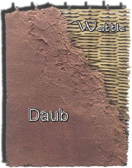 'Wattle and Daub' refers to the inter-woven twigs or sticks across a wooden framework. 'Daub' refers to the application of a mixture made of clay, straw and animal dung to   plaster the wattle.