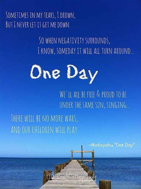 One day! Best song!