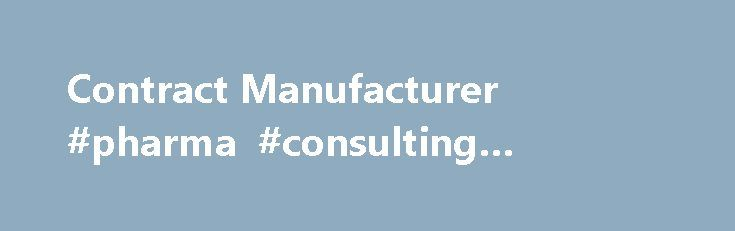 Contract Manufacturer #pharma #consulting #companies http://pharma.nef2.com/2017/05/03/contract-manufacturer-pharma-consulting-companies/  #pharmaceutical contract manufacturer # STERILE FILL-FINISH Our facility was purpose-built to meet increasing market demand for small-scale, shorter sterile drug product development timelines, while consistently maintaining regulatory compliance. We reliably support our customers with the aseptic filling and lyophilization of conventional, biologic and…