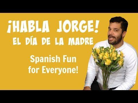 Kids Learn Spanish | Spanish Mother's Day | Habla Jorge El Día de La Madre - YouTube