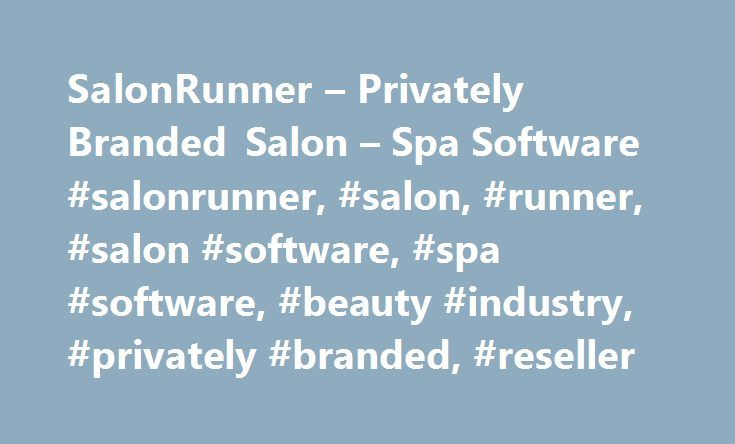SalonRunner – Privately Branded Salon – Spa Software #salonrunner, #salon, #runner, #salon #software, #spa #software, #beauty #industry, #privately #branded, #reseller http://south-sudan.remmont.com/salonrunner-privately-branded-salon-spa-software-salonrunner-salon-runner-salon-software-spa-software-beauty-industry-privately-branded-reseller/  # Value Added Reseller SalonRunner's VAR program is a branded, turnkey partnership for manufacturers, distributors, and consultants who serve the…