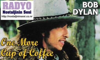 Bob Dylan - One More Cup of Coffee / Videoklip + Şarkının İngilizce sözleri ve Türkçe açıklaması