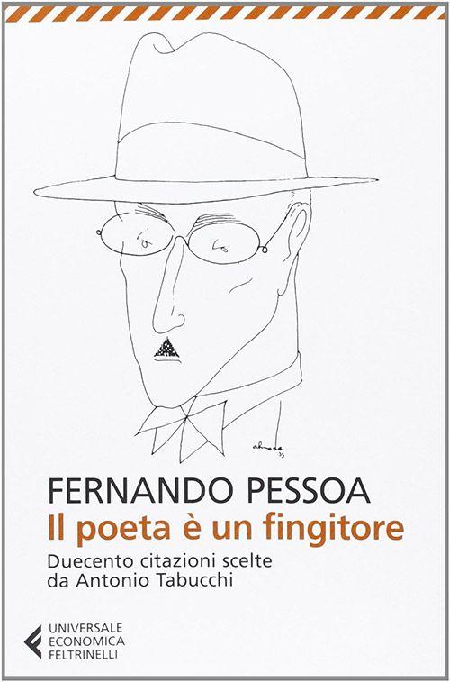 """""""Il poeta è un fingitore. Duecento citazioni scelte da Antonio Tabucchi"""", di Fernando Pessoa."""