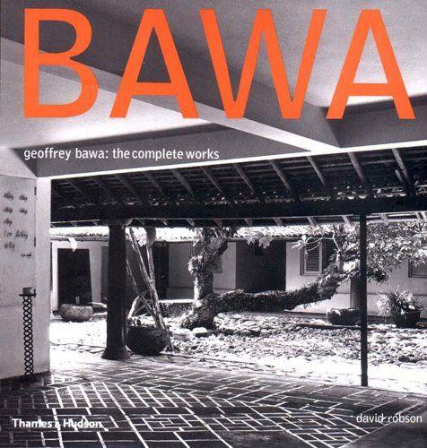 Geoffrey Bawa: The Complete Works Thames & Hudson