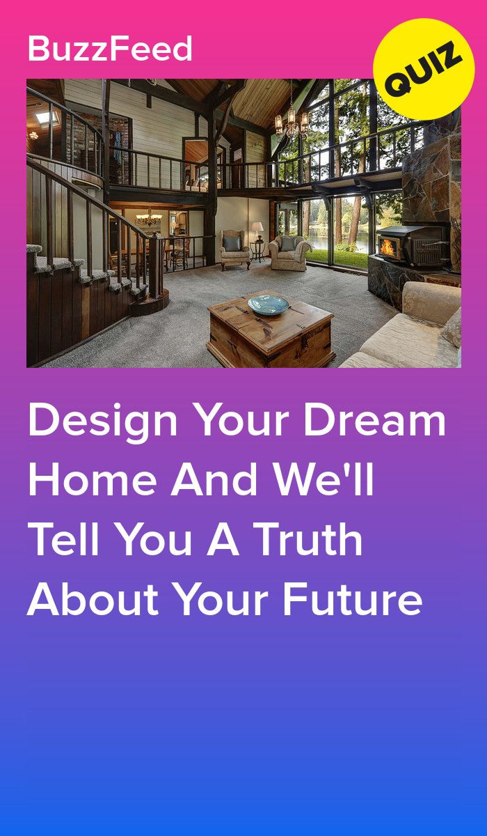 Design Your Dream Home And We Ll Tell You A Truth About Your Future