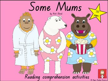 some mums by nick bland reading comprehension resources mothers 39 day reading. Black Bedroom Furniture Sets. Home Design Ideas