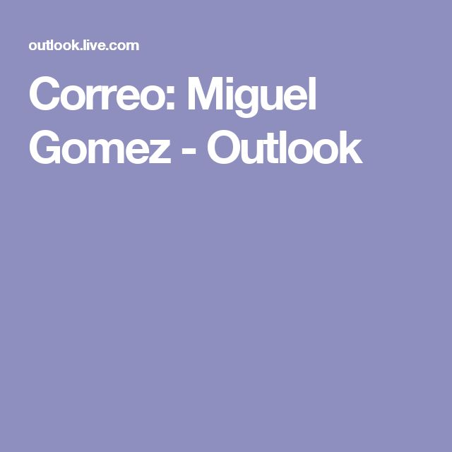 Correo: Miguel Gomez - Outlook