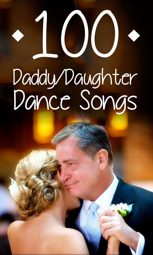Playlists Top 100 Daddy Daughter Dance Songs