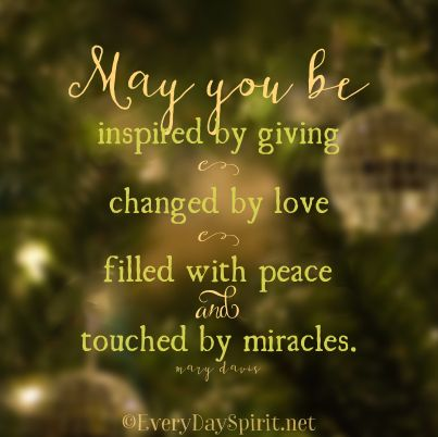 May you be touched by miracles ~ #christmas #holidays For app info ~ http://www.everydayspirit.net
