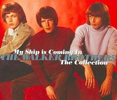 Walker Brothers - My Ship is Coming In / The Collection